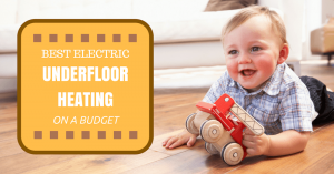 Best Electric Underfloor Heating Mat Kits