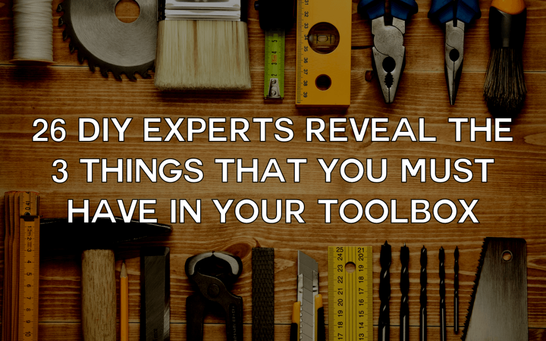 26 DIY Experts Reveal Their Tool Box Essentials