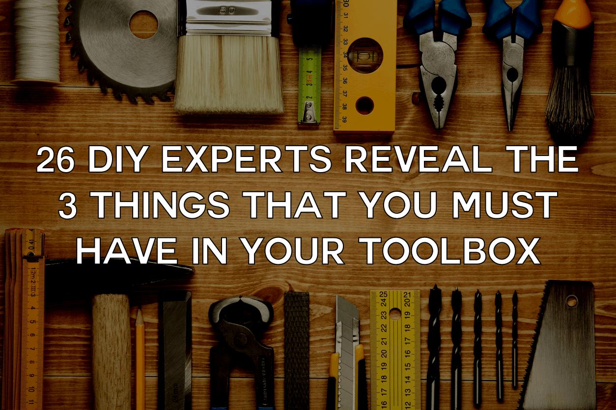 26 DIY Experts Reveal Their Tool Box Essentials